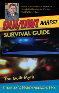 DUI/DWI Arrest Survival Guide The Guilt Myth